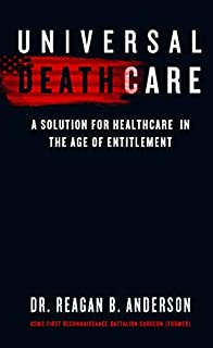 Universal Death Care: A Solution for Healthcare in the Age of Entitlement