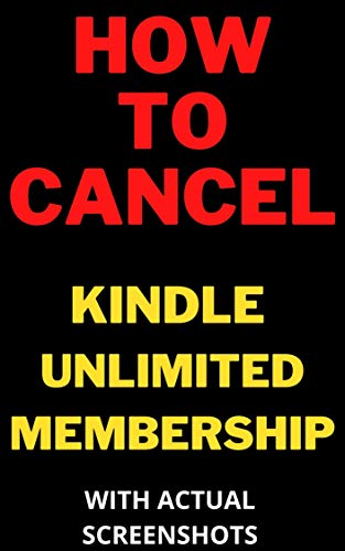 How To Cancel Kindle Unlimited Membership in less than 30 seconds with screenshots (kindle short read guides Book 4) (English Edition)