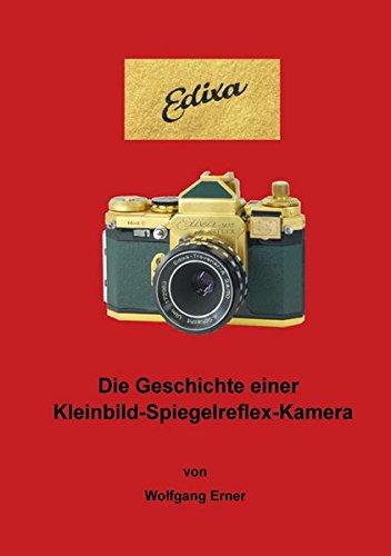 Edixa: Die Geschichte einer Kleinbild-Spiegelreflex-Kamera