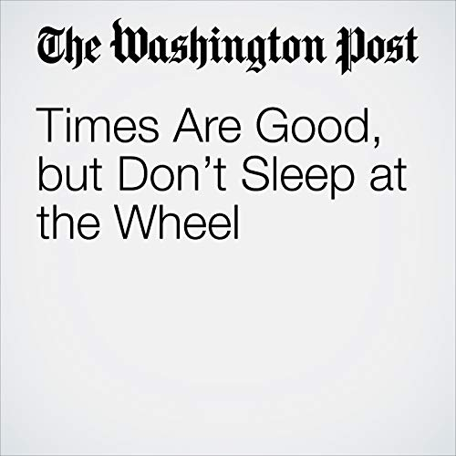 Times Are Good, but Don't Sleep at the Wheel copertina