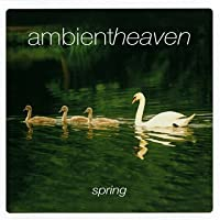 AMBIENT HEAVEN - SPRING