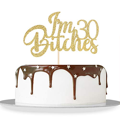 Gold Glitter I'm 30 Bitches Cake Topper Happy 30th Birthday Cake Topper Dirty Thirty Cheers to 30 Years Funny Birthday Theme Party Decorations