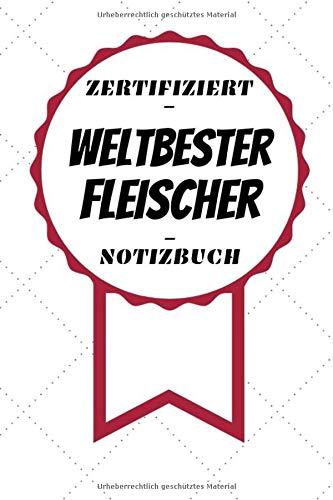Notizbuch - Zertifiziert - Weltbester - Fleischer: Toller Kalender | A5 Format | Super Geschenkidee | 120 Linierte Seiten