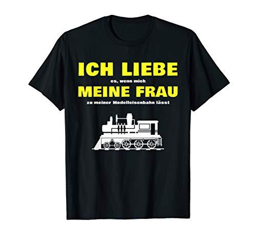 Ich liebe meine Frau Lokomotive Zubehör Modelleisenbahn T-Shirt
