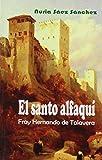 Santo Alfaqui, El. Fray Hernando De Talavera