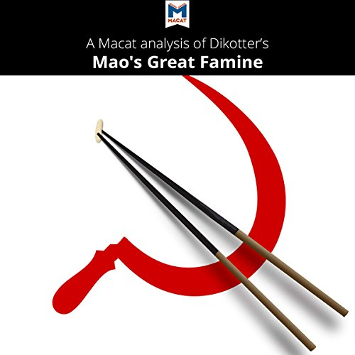 A Macat Analysis of Dikotter's Mao's Great Famine audiobook cover art