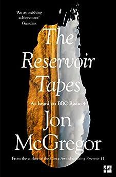 The Reservoir Tapes by [Jon McGregor]