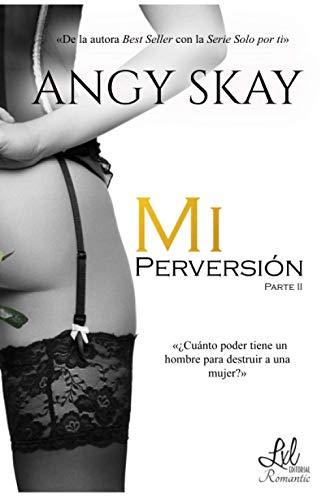 Mi perversión: Parte II Mi obsesión: 2