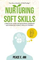 Nurturing Soft Skills: A Practical Guide for Developing Leadership and Financial Literacy Skills in Children
