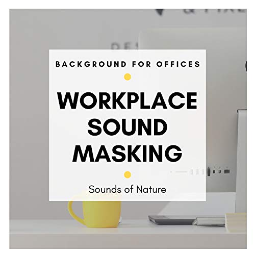Workplace Sound Masking - Sounds of Nature Background for Offices