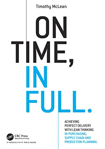 On Time, In Full: Achieving Perfect Delivery with Lean Thinking in Purchasing, Supply Chain, and Production Planning (English Edition)