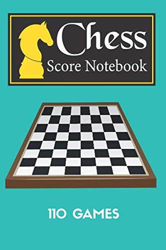 Chess Score Notebook 110 Games 90 Moves Tactics & Strategy: Chess Match Book, Chess Notebook Paper, Chess Score Notebook, Chess Journal, Record Your ... Tactics & Strategy, 10 Extra Notes Pages.