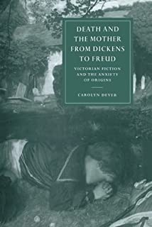 Death and the Mother from Dickens to Freud: Victorian Fiction and the Anxiety of Origins: 17 (Cambridge Studies in Nineteenth-Century Literature and Culture, Series Number 17) (0521622808)   Amazon price tracker / tracking, Amazon price history charts, Amazon price watches, Amazon price drop alerts