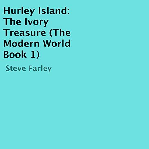 Hurley Island: The Ivory Treasure Audiobook By Steve Farley cover art