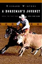 A Horseman's Journey - From the First Ride to Spin and Slide