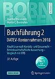 Buchführung 2 DATEV-Kontenrahmen 2018: Abschlüsse nach Handels- und Steuerrecht ―