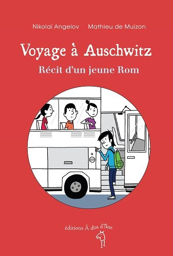 Voyage à Auschwitz, récit d'un jeune Rom