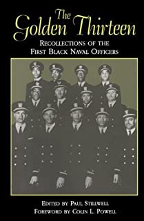 Golden Thirteen: Recollections of the First Black Naval Officers