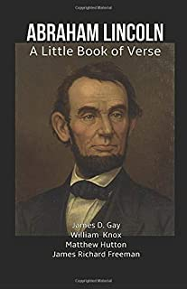 Abraham Lincoln: A Little Book of Verse