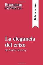 La elegancia del erizo de Muriel Barbery (Guía de lectura): Resumen y análsis completo (Spanish Edition)