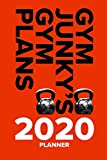 Gym Junky's Gym Plans - 2020 Planner: Yearly And Weekly Exercise Agenda
