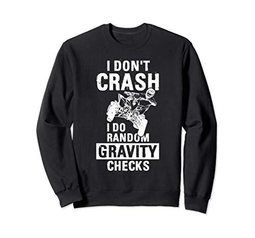 Quad ATV I Dont Crash I Do Random Gravity Checks deporte del Sudadera