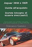 Jaguar XK8 e XKR: Guida all'acquisto (senza bisogno di...