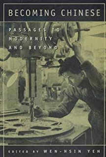 Becoming Chinese: Passages to Modernity and Beyond: 23