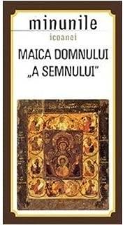 Minunile Icoanei Maica Domnului A Semnului (Romanian Edition)