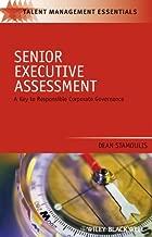 Senior Executive Assessment: A Key to Responsible Corporate Governance (Talent Management Essentials Book 17)