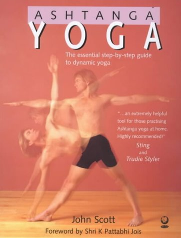 Ashtanga Yoga: The Essential Step-by-step Guide to Dynamic Yoga