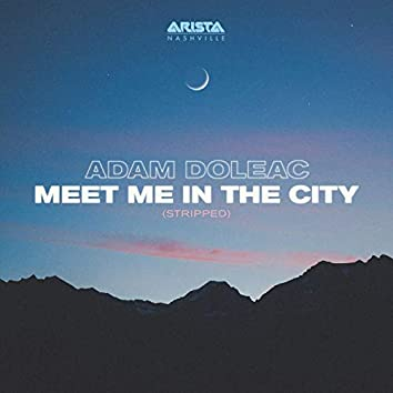 Meet Me in the City (Stripped)