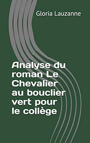 Analyse du roman Le Chevalier au bouclier vert pour le collège: Analyse du roman d'Odile Weulersse