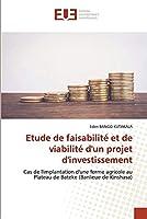 Etude de faisabilité et de viabilité d'un projet d'investissement