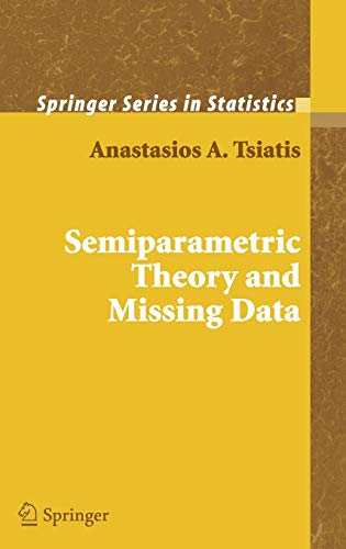Semiparametric Theory and Missing Data (Springer Series in Statistics)