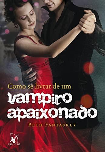 Como Se Livrar De Um Vampiro Apaixonado Em Portuguese Do Brasil