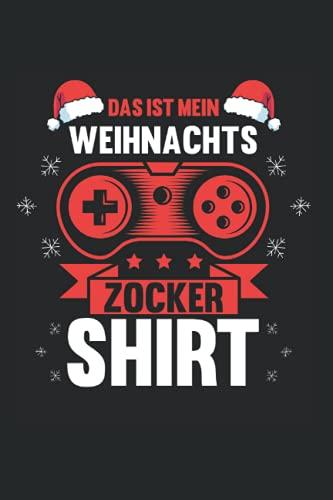 Das ist mein Weihnachts Zocker Shirt: Weihnachten & Gaming Notizbuch 6' x 9' Santas Hut Weihnachts Pyjama Geschenk
