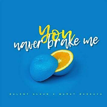 You Never Brake Me