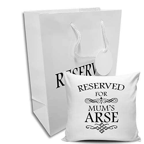 Reserved for Mum's Arse Funny Novelty Gift Cushion Cover w/Matching Gift Bag