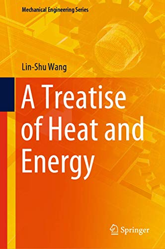 A Treatise of Heat and Energy (Mechanical Engineering Series)
