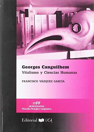 Georges Canguilhem: Vitalismo y Ciencias Humanas: 11