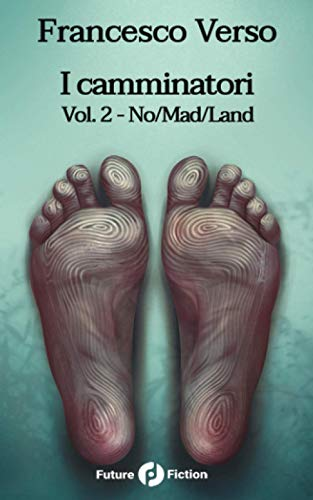 I camminatori: Vol. 2 - No/Mad/Land