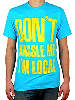 Dont Hassle Me  Im Local Shirt Turquoise and Yellow Large