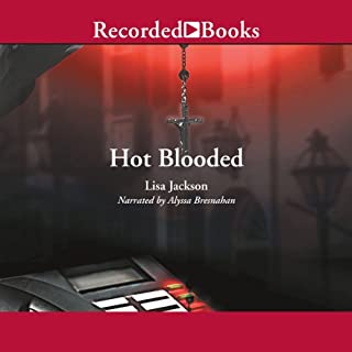 Hot Blooded                   By:                                                                                                                                 Lisa Jackson                               Narrated by:                                                                                                                                 Alyssa Bresnahan                      Length: 15 hrs and 34 mins     522 ratings     Overall 4.1