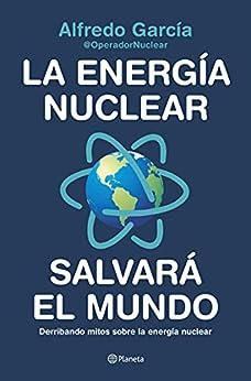 La energía nuclear salvará el mundo: Derribando mitos sobre la energía nuclear (No Ficción) PDF EPUB Gratis descargar completo