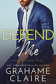Defend Me: A Brother's Best Friend Romance Novel (Free Book 3) by [Grahame Claire]