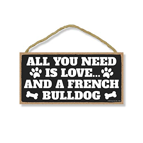 Honey Dew Gifts All You Need is Love and a French Bulldog Wooden Home Decor for Dog Pet Lovers, Hanging Decorative Wall Sign, 5 Inches by 10 Inches