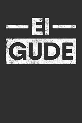 Ei Gude: Punkteraster Notizbuch mit 120 Seiten. Lustiger Frankfurter Begrüßung Spruch aus Hessen auf hessisch