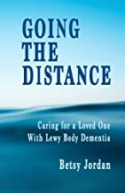 Going the Distance: Caring for a Loved One with Lewy Body Dementia