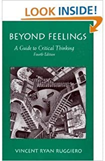 Beyond Feelings: A Guide to Critical Thinking [8/29/1994] Vincent Ryan Ruggiero